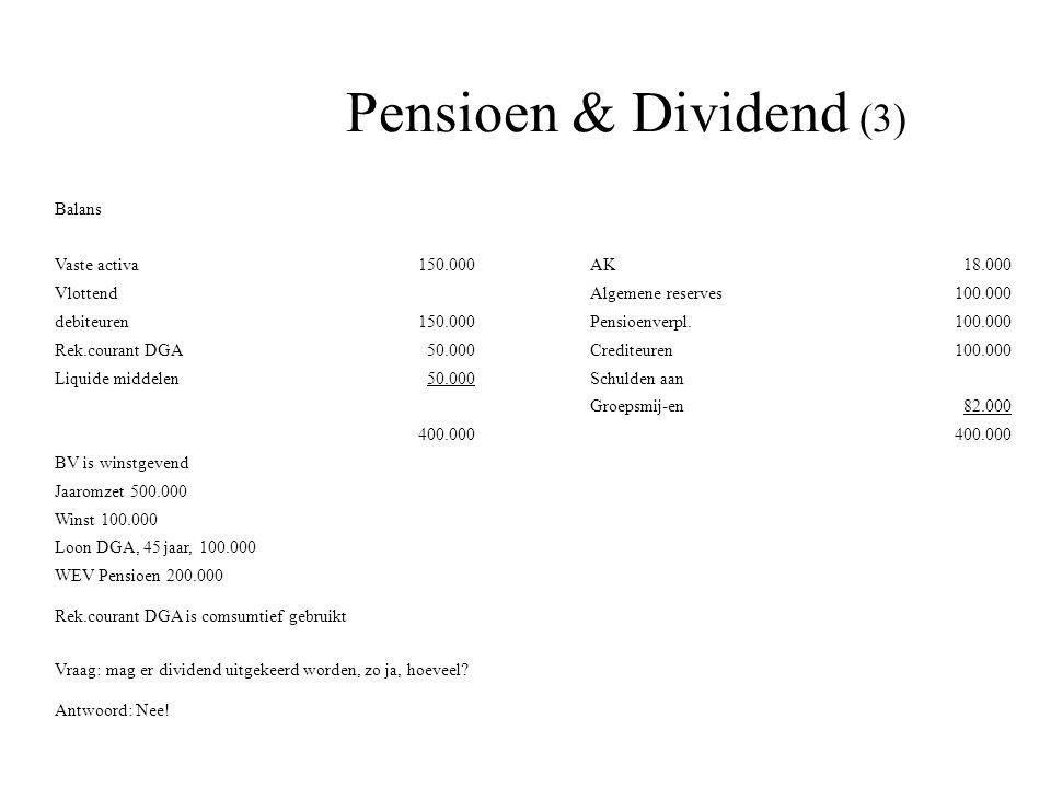 Pensioen & Dividend (3) Balans Vaste activa 150.000 AK 18.000 Vlottend