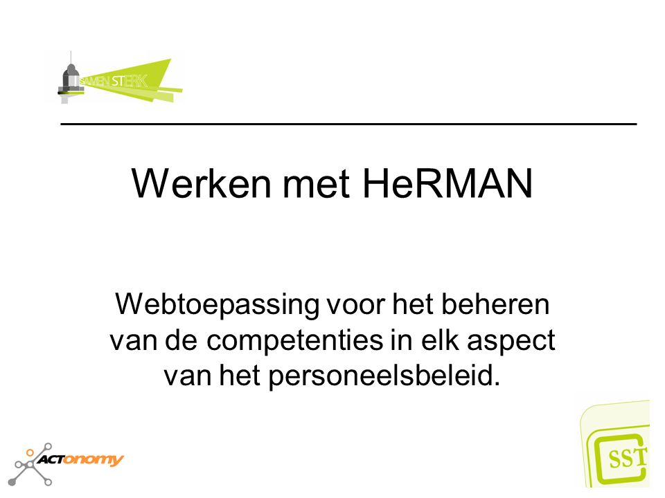 Werken met HeRMAN Webtoepassing voor het beheren van de competenties in elk aspect van het personeelsbeleid.