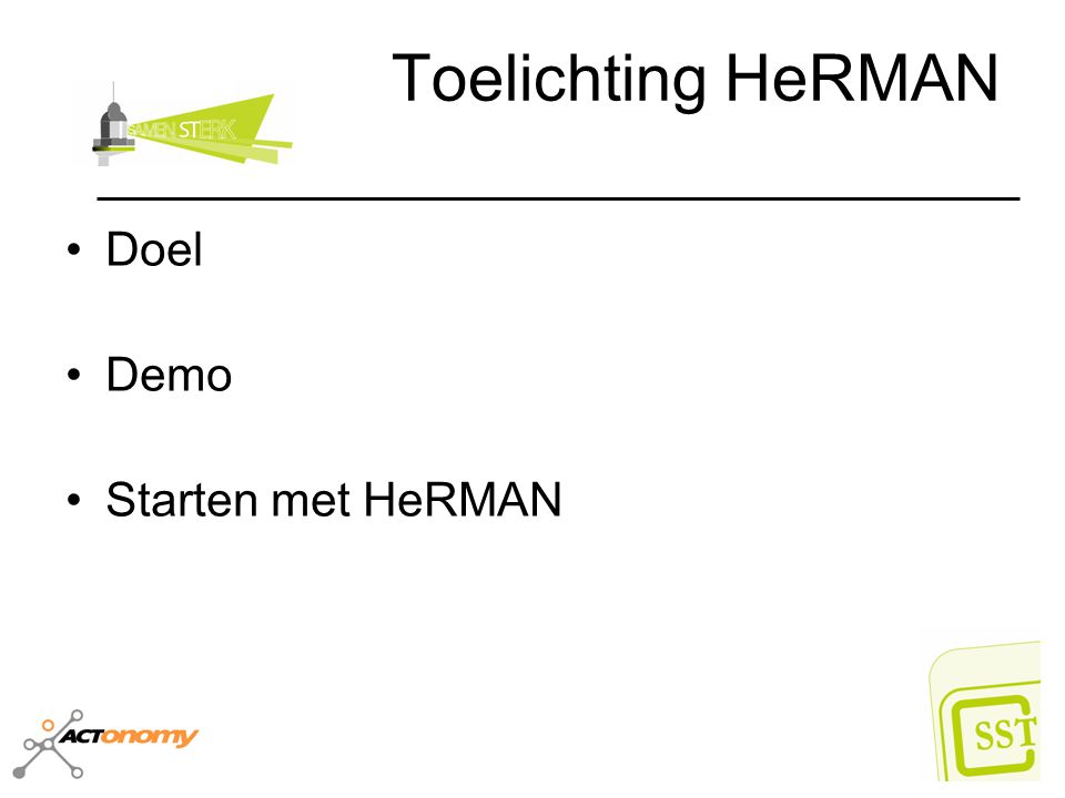 Toelichting HeRMAN Doel Demo Starten met HeRMAN