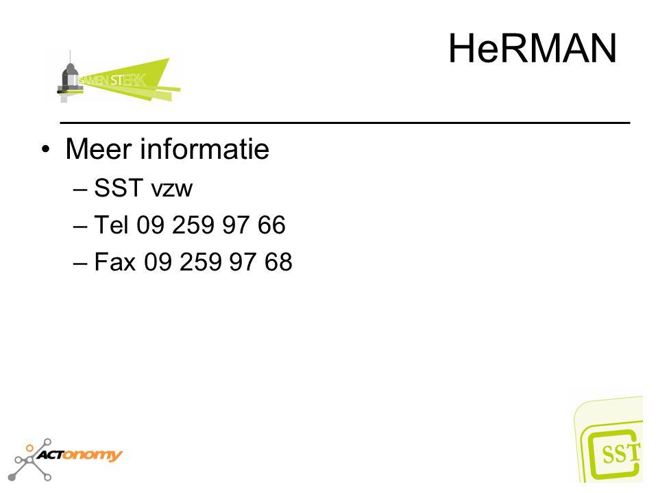 HeRMAN Meer informatie SST vzw Tel 09 259 97 66 Fax 09 259 97 68