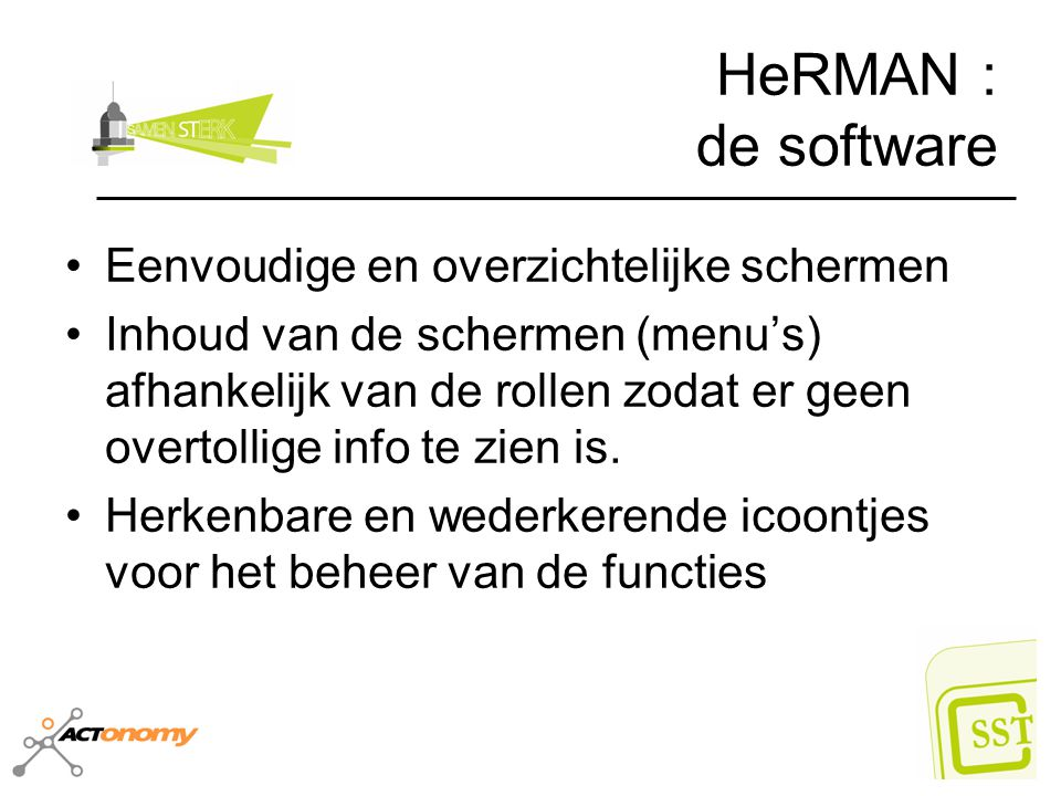 HeRMAN : de software Eenvoudige en overzichtelijke schermen