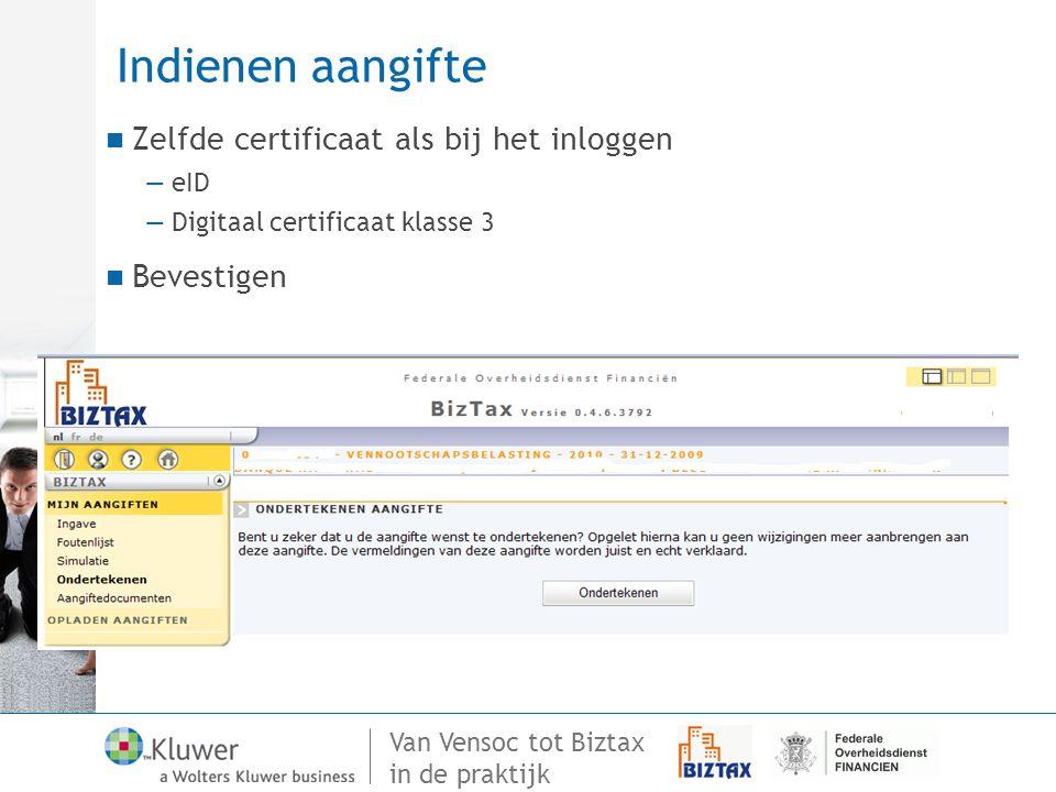 Indienen aangifte Zelfde certificaat als bij het inloggen Bevestigen