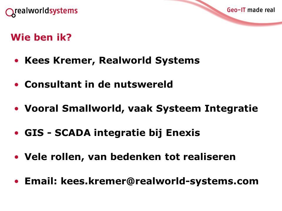 Kees Kremer, Realworld Systems Consultant in de nutswereld