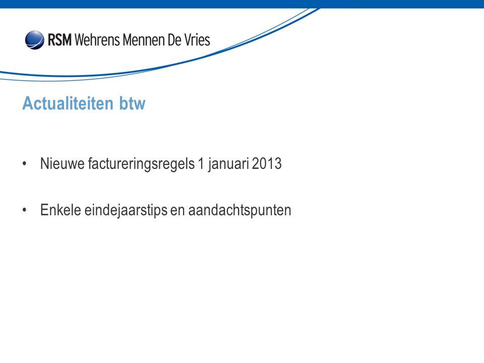 Actualiteiten btw Nieuwe factureringsregels 1 januari 2013