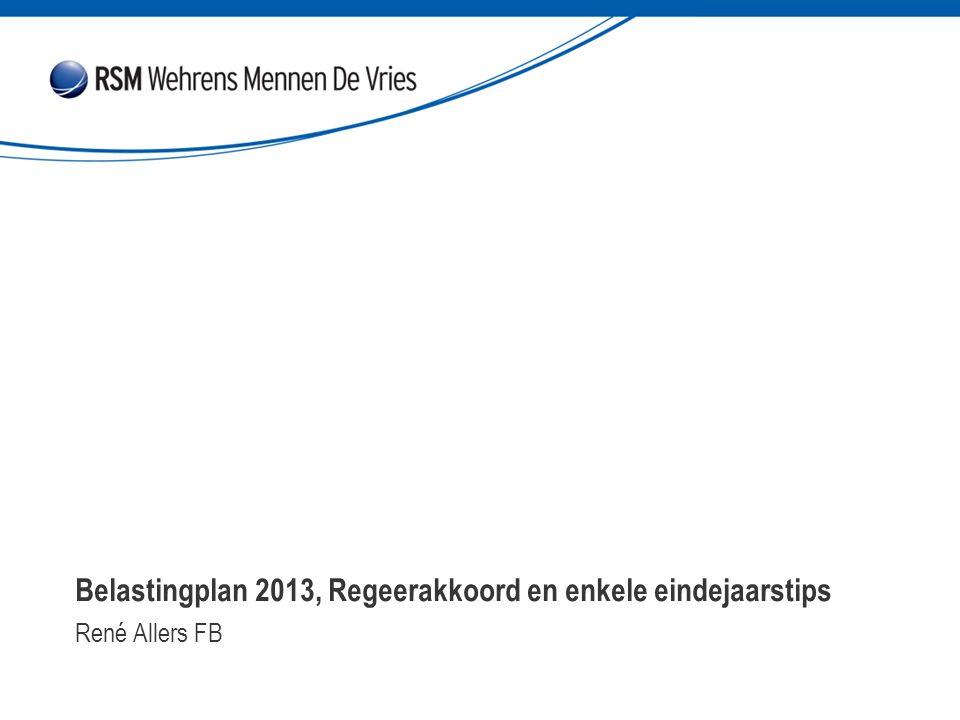 Belastingplan 2013, Regeerakkoord en enkele eindejaarstips 2013, Regeerakkoord en enkele eindejaarstips