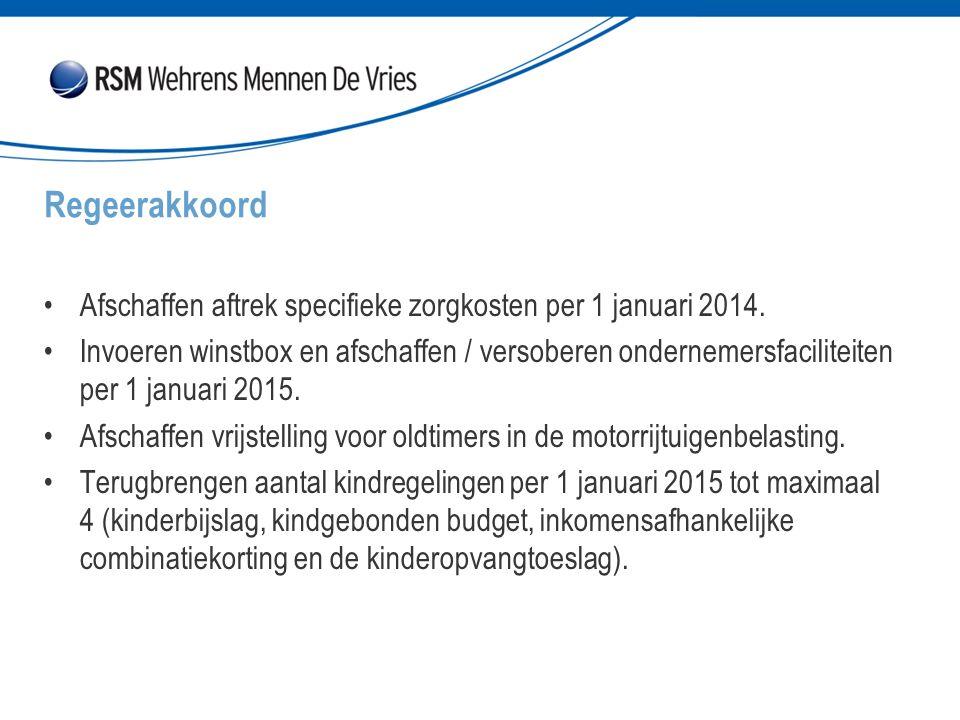 Regeerakkoord Afschaffen aftrek specifieke zorgkosten per 1 januari 2014.
