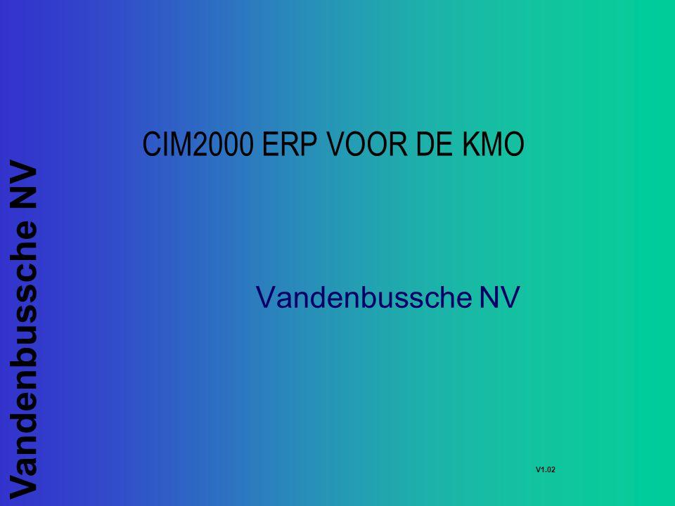 CIM2000 ERP VOOR DE KMO Vandenbussche NV V1.02