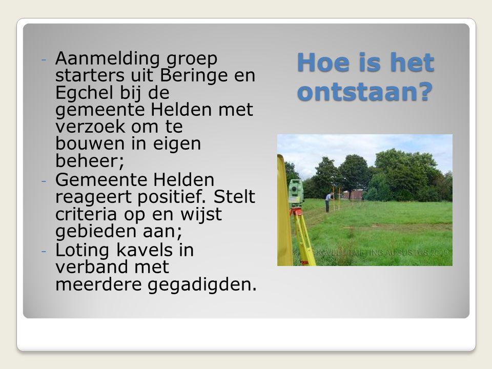 Aanmelding groep starters uit Beringe en Egchel bij de gemeente Helden met verzoek om te bouwen in eigen beheer;