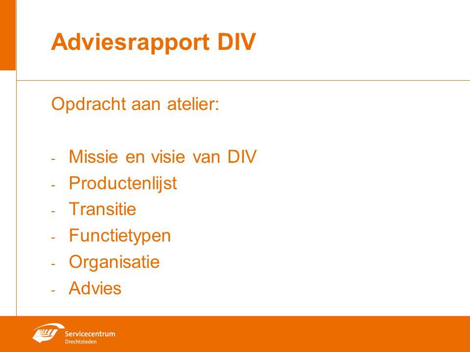 Adviesrapport DIV Opdracht aan atelier: Missie en visie van DIV