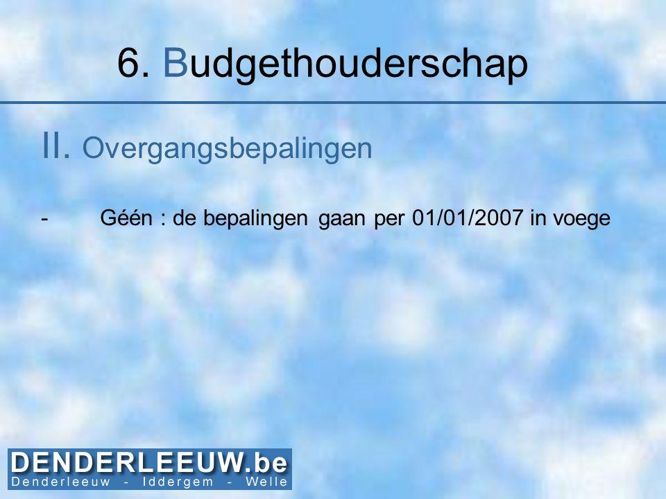 6. Budgethouderschap II. Overgangsbepalingen