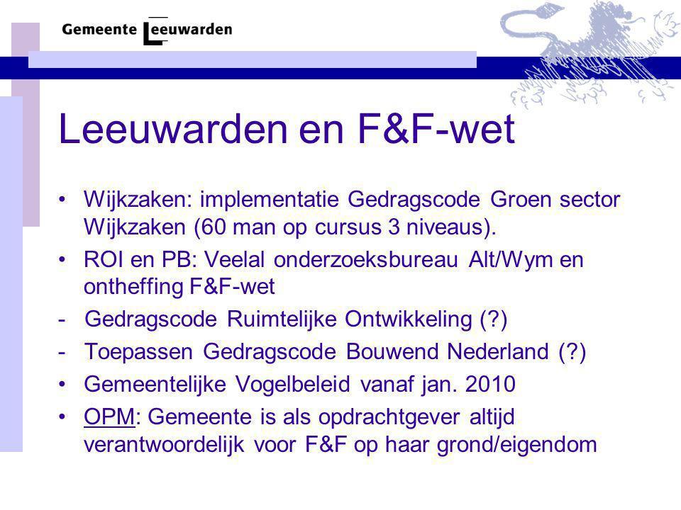 Leeuwarden en F&F-wet Wijkzaken: implementatie Gedragscode Groen sector Wijkzaken (60 man op cursus 3 niveaus).