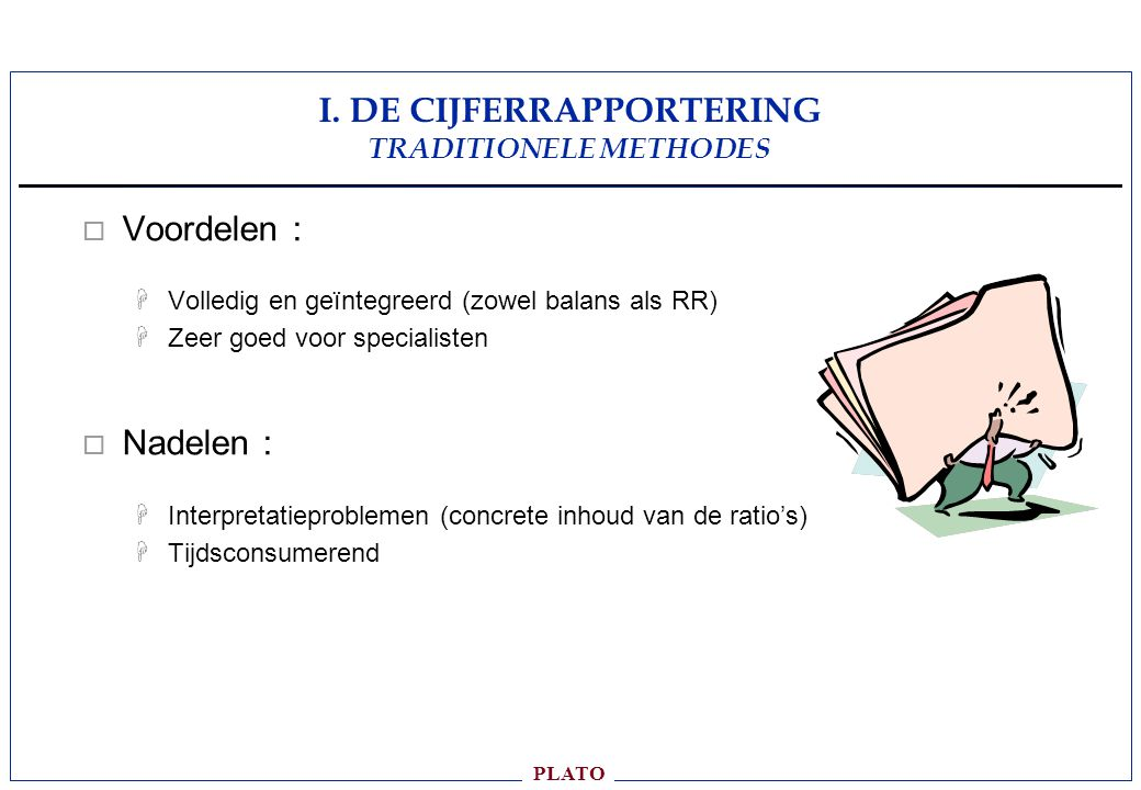 I. DE CIJFERRAPPORTERING TRADITIONELE METHODES