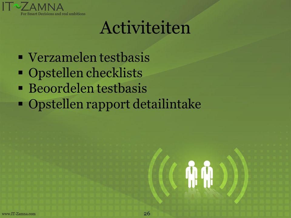 Activiteiten Verzamelen testbasis Opstellen checklists