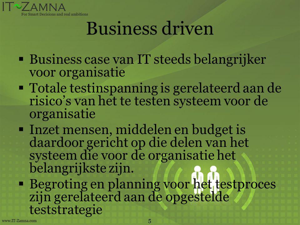 Business driven Business case van IT steeds belangrijker voor organisatie.