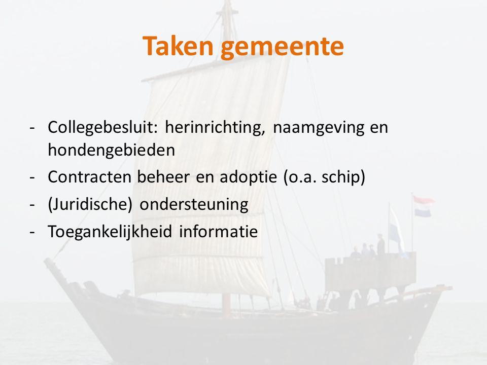 Taken gemeente Collegebesluit: herinrichting, naamgeving en hondengebieden. Contracten beheer en adoptie (o.a. schip)