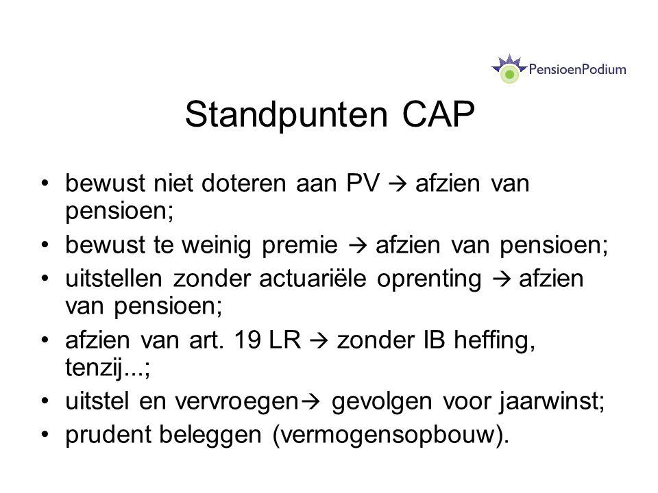Standpunten CAP bewust niet doteren aan PV  afzien van pensioen;