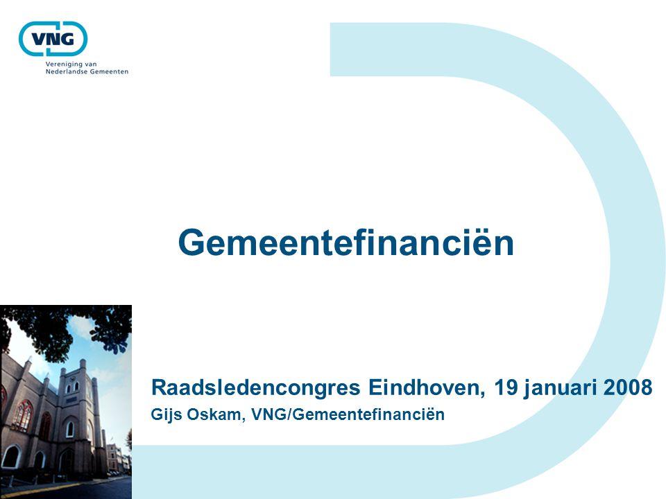 Gemeentefinanciën Raadsledencongres Eindhoven, 19 januari 2008