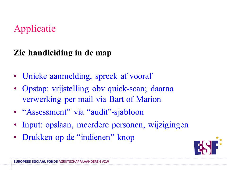 Applicatie Zie handleiding in de map