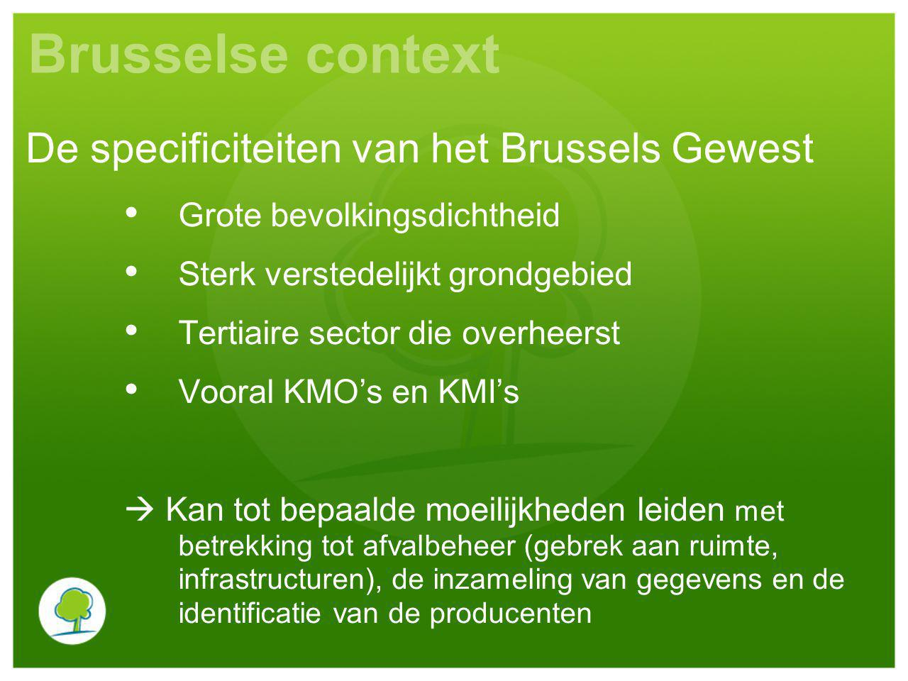 Brusselse context De specificiteiten van het Brussels Gewest