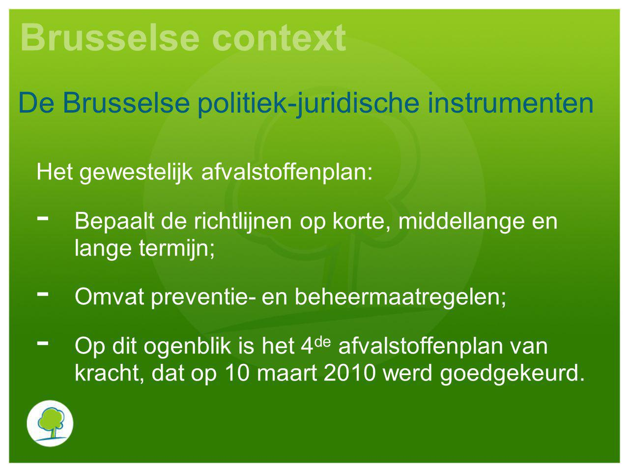Brusselse context De Brusselse politiek-juridische instrumenten