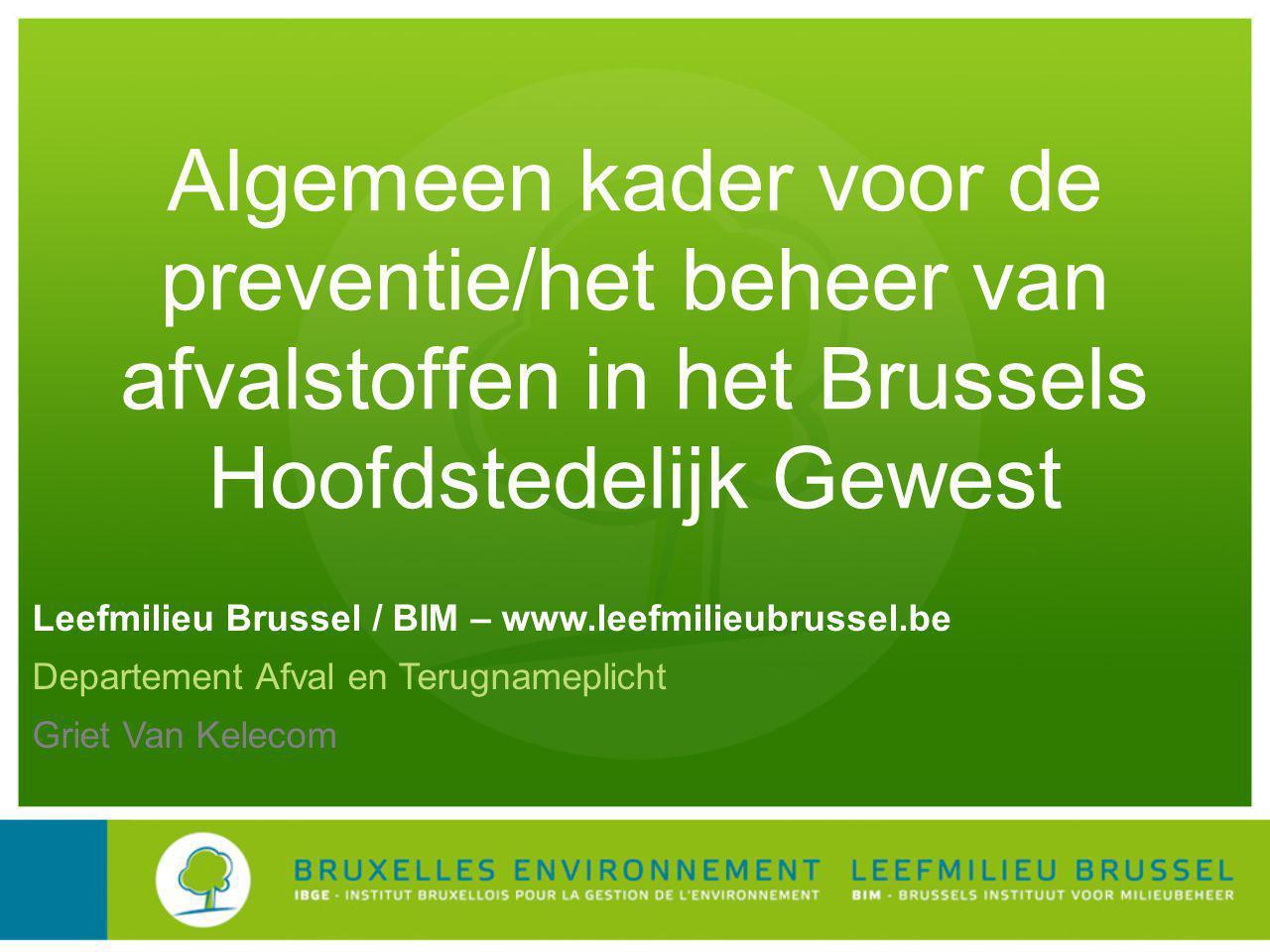 Algemeen kader voor de preventie/het beheer van afvalstoffen in het Brussels Hoofdstedelijk Gewest