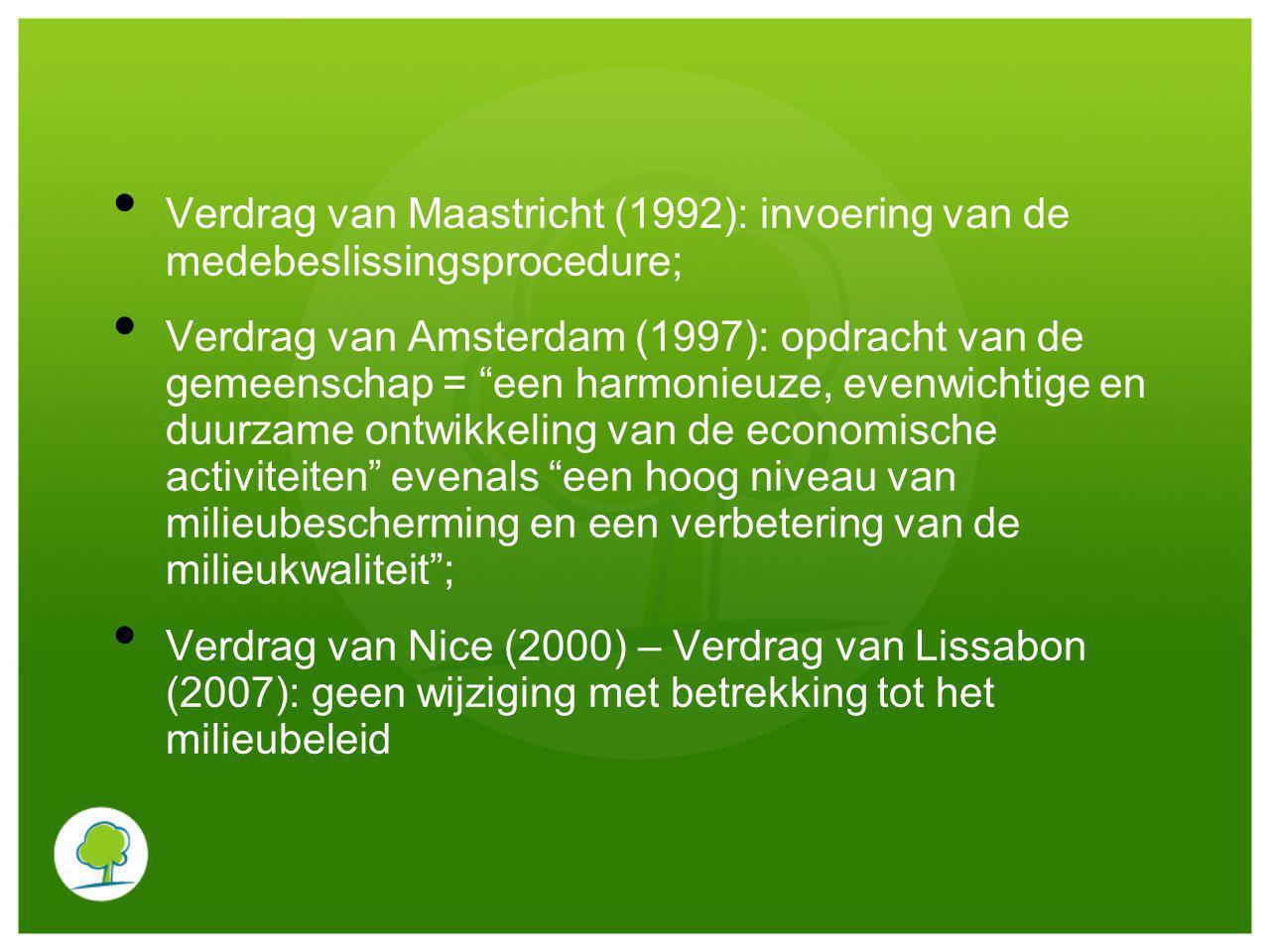 Verdrag van Maastricht (1992): invoering van de medebeslissingsprocedure;