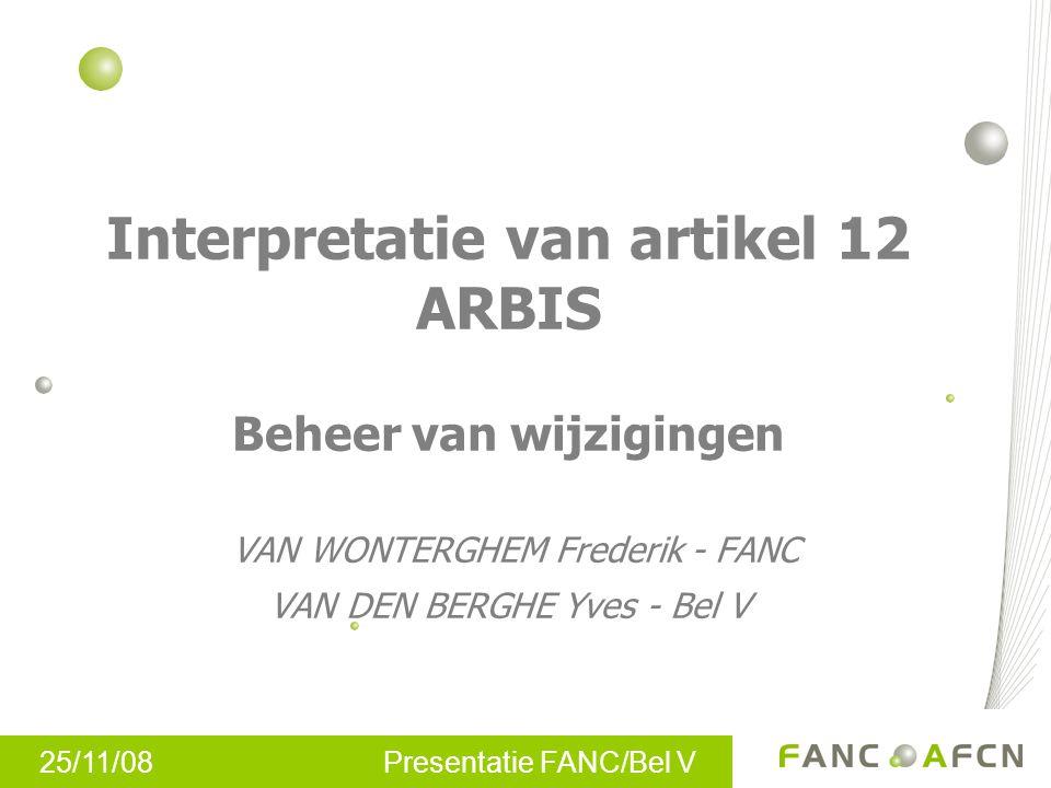 Interpretatie van artikel 12 ARBIS Beheer van wijzigingen VAN WONTERGHEM Frederik - FANC VAN DEN BERGHE Yves - Bel V