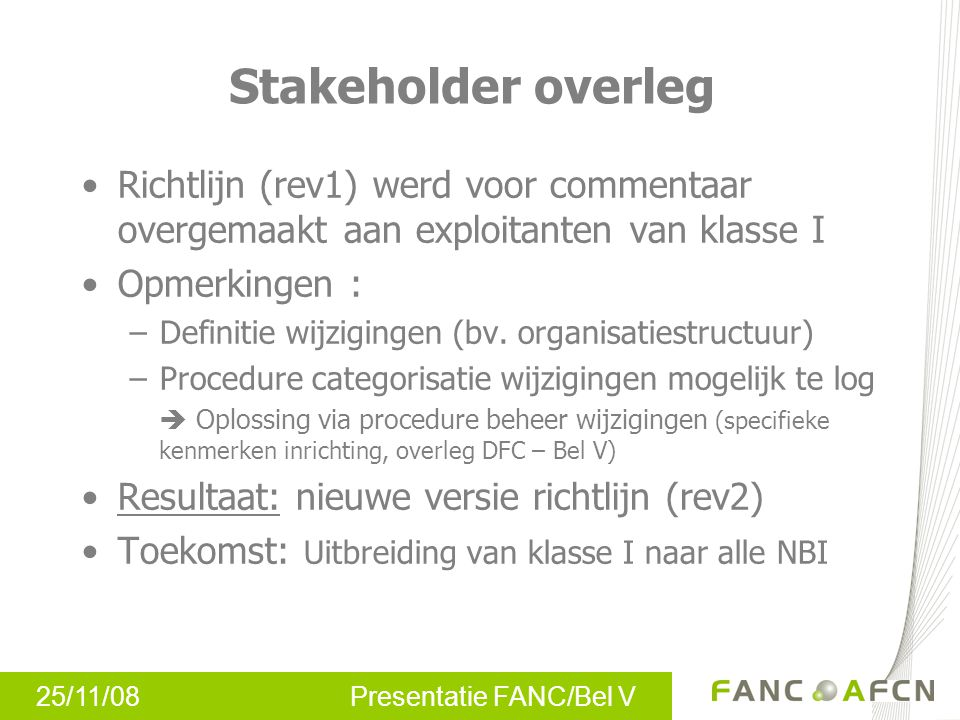 Stakeholder overleg Richtlijn (rev1) werd voor commentaar overgemaakt aan exploitanten van klasse I.