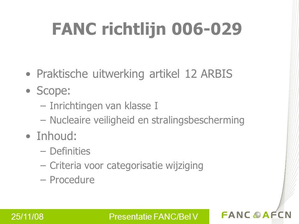 FANC richtlijn 006-029 Praktische uitwerking artikel 12 ARBIS Scope: