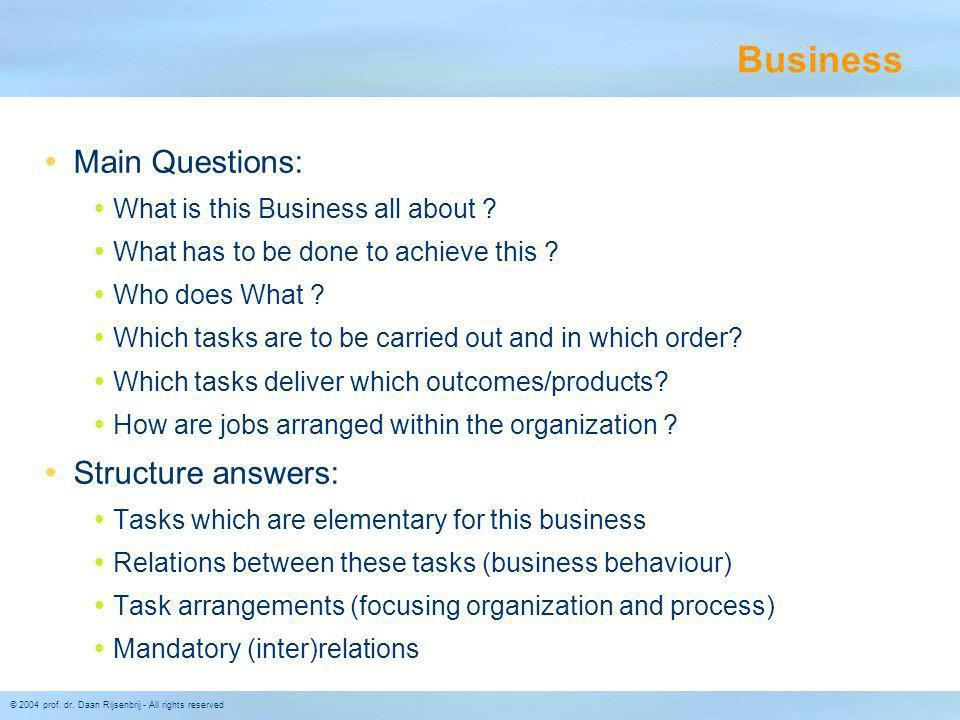 Business Main Questions: Structure answers: