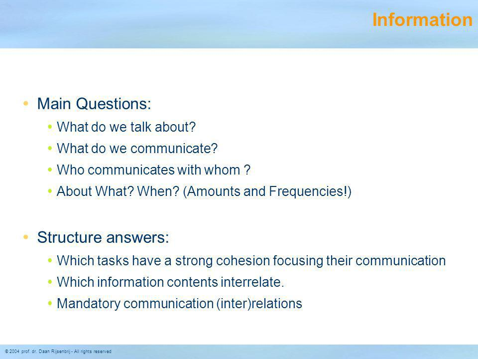 Information Main Questions: Structure answers: What do we talk about
