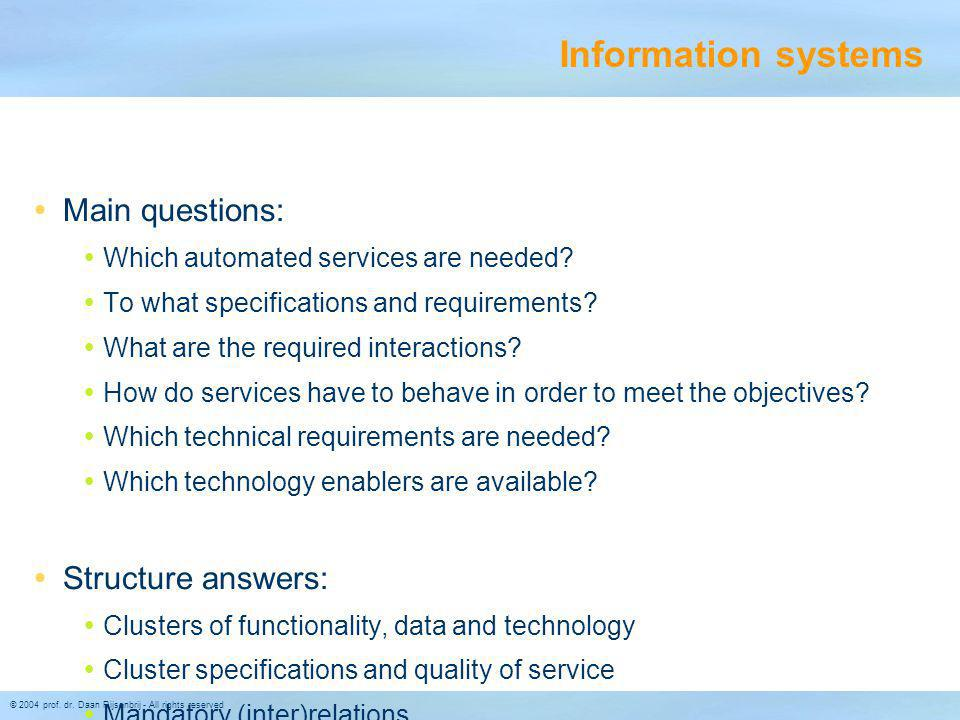 Information systems Main questions: Structure answers: