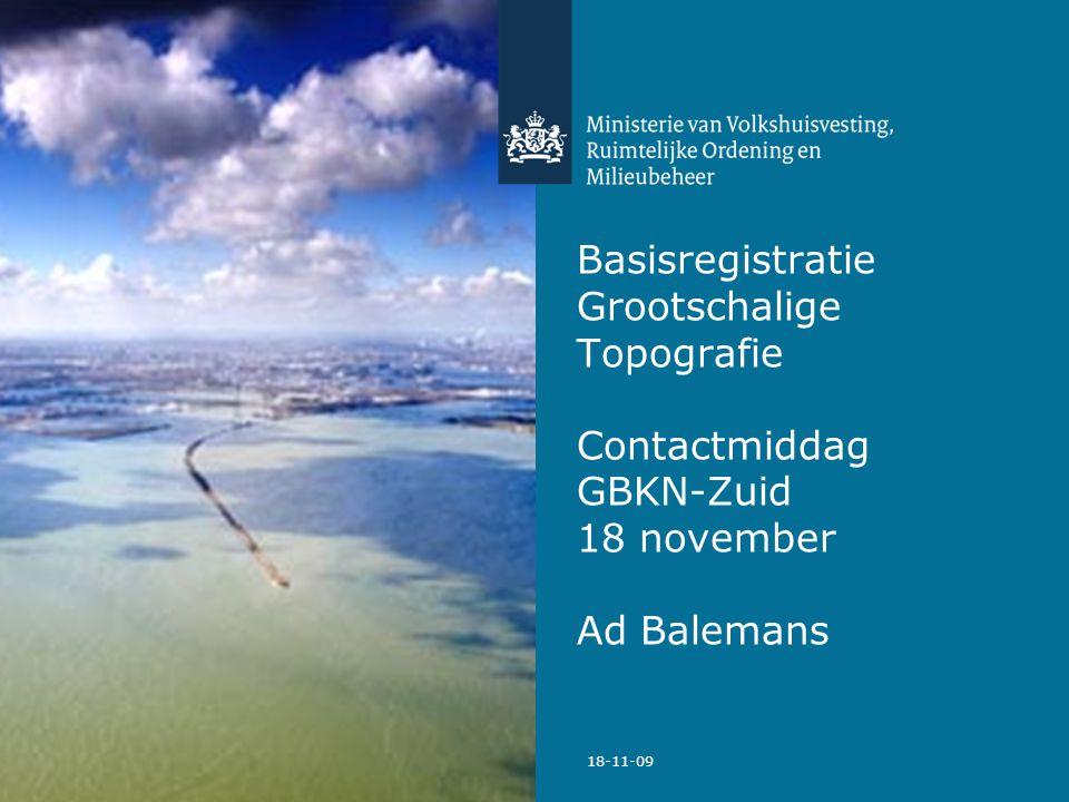 Basisregistratie Grootschalige Topografie Contactmiddag GBKN-Zuid 18 november Ad Balemans