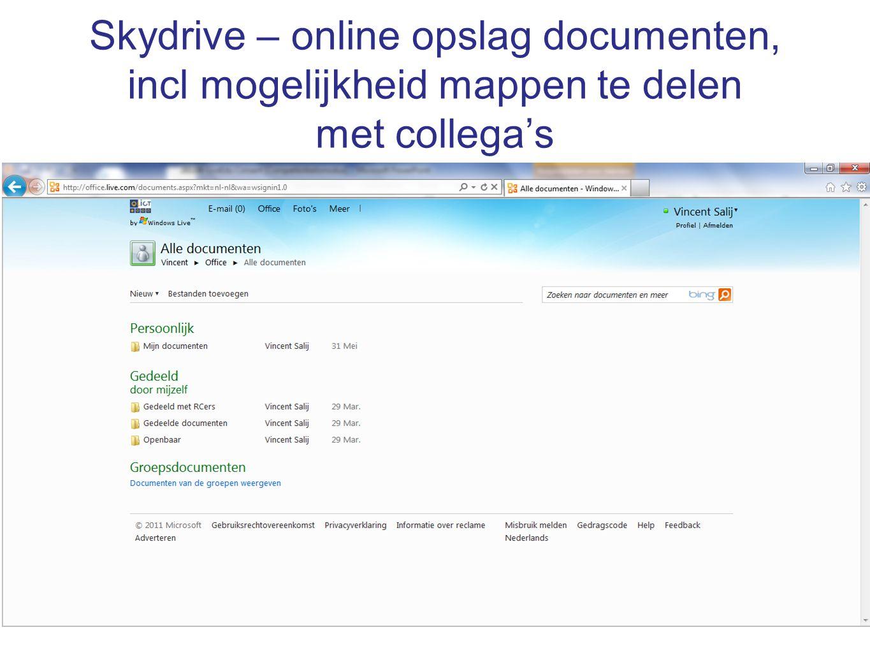 Skydrive – online opslag documenten, incl mogelijkheid mappen te delen met collega's