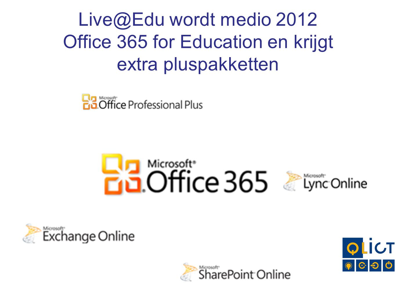 wordt medio 2012 Office 365 for Education en krijgt extra pluspakketten