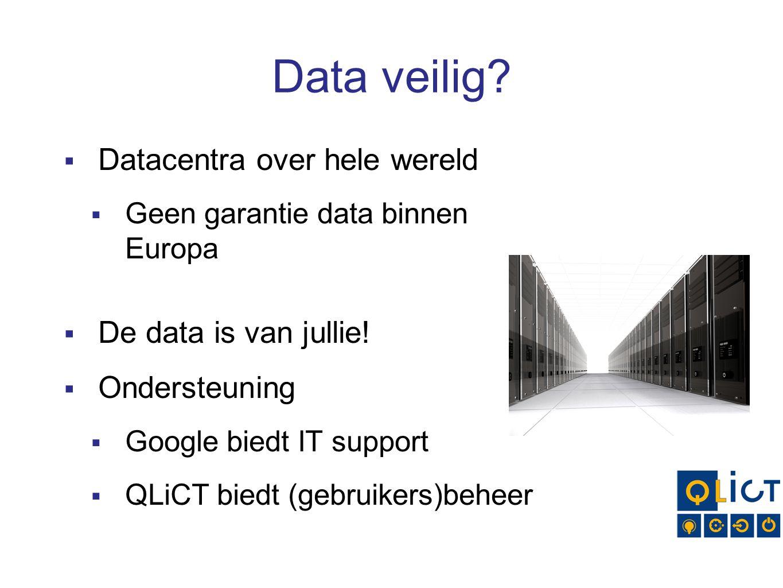 Data veilig Datacentra over hele wereld De data is van jullie!