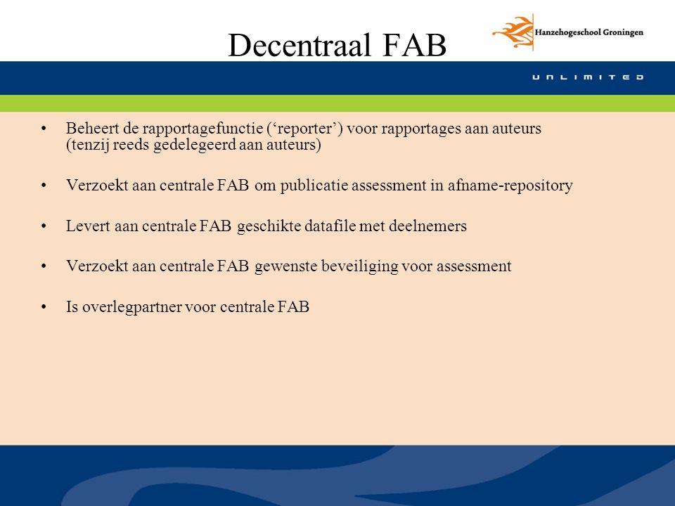 Decentraal FAB Beheert de rapportagefunctie ('reporter') voor rapportages aan auteurs (tenzij reeds gedelegeerd aan auteurs)