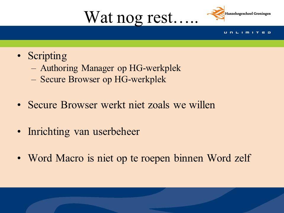 Wat nog rest….. Scripting Secure Browser werkt niet zoals we willen