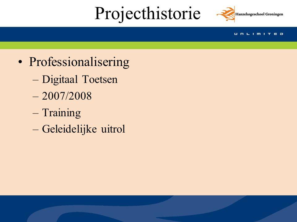 Projecthistorie Professionalisering Digitaal Toetsen 2007/2008