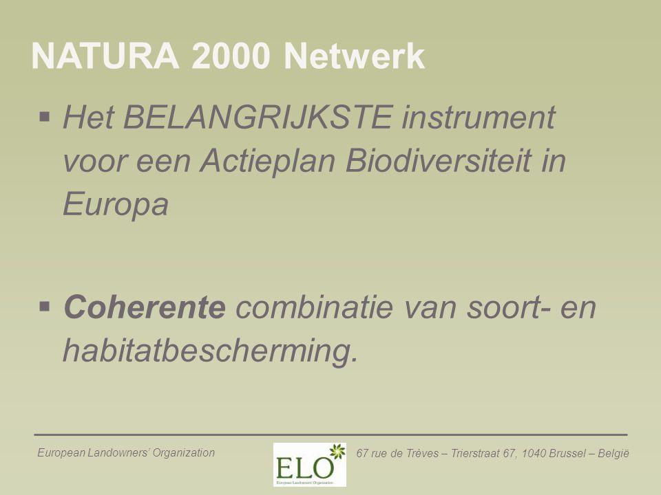 NATURA 2000 Netwerk Het BELANGRIJKSTE instrument voor een Actieplan Biodiversiteit in Europa.