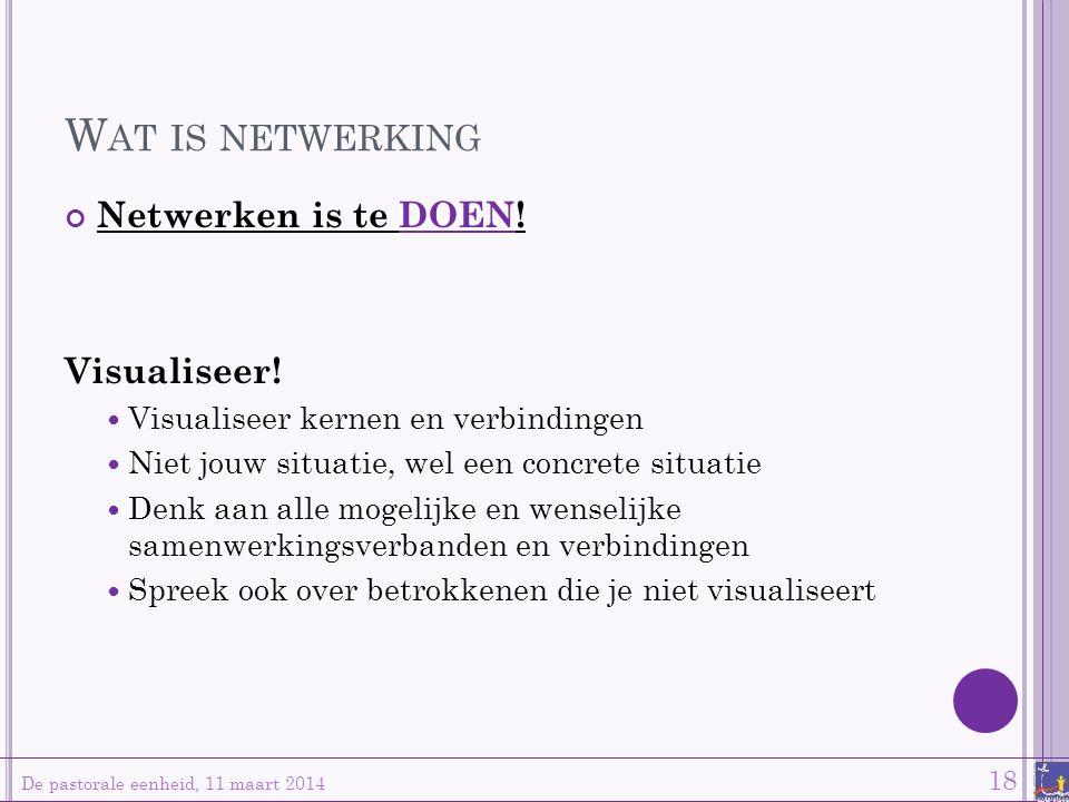 Wat is netwerking Netwerken is te DOEN! Visualiseer!