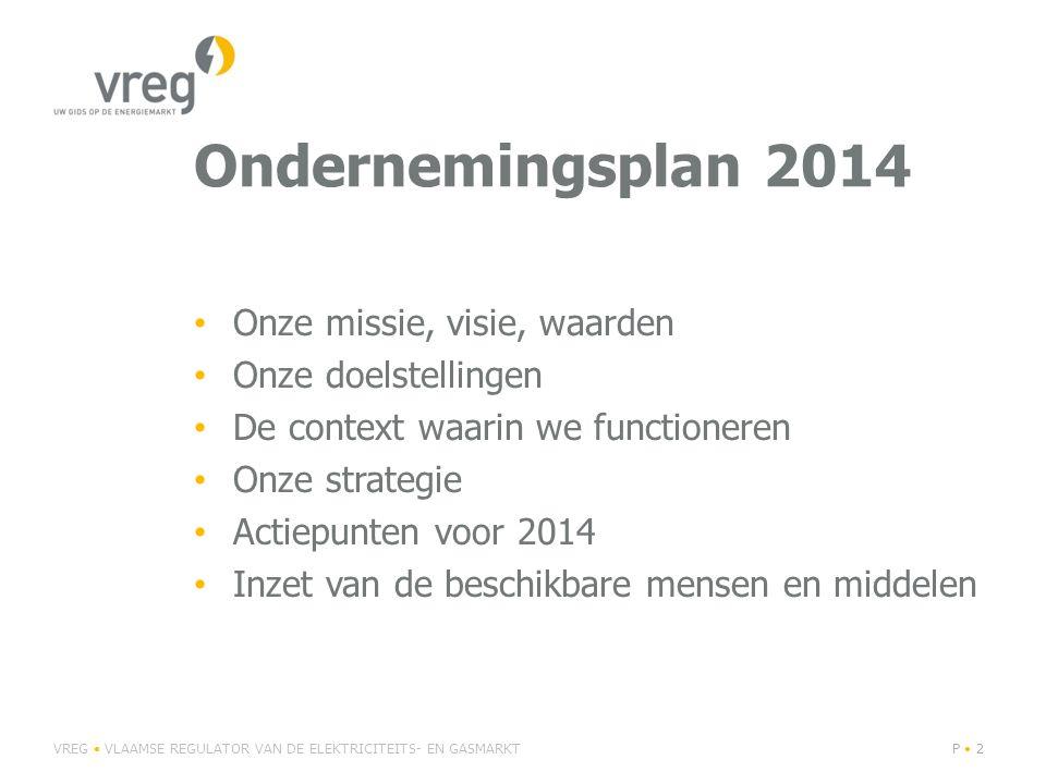 Ondernemingsplan 2014 Onze missie, visie, waarden Onze doelstellingen