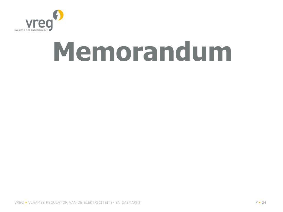 Memorandum VREG • VLAAMSE REGULATOR VAN DE ELEKTRICITEITS- EN GASMARKT