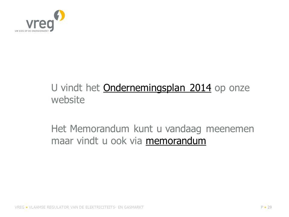 U vindt het Ondernemingsplan 2014 op onze website Het Memorandum kunt u vandaag meenemen maar vindt u ook via memorandum