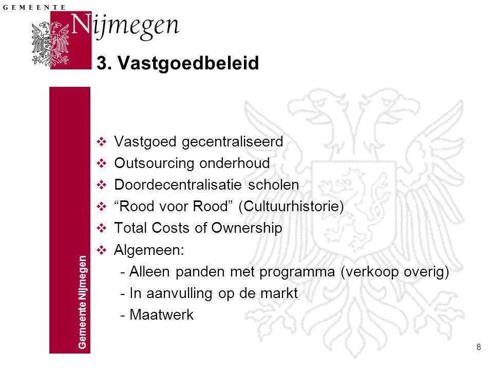3. Vastgoedbeleid Vastgoed gecentraliseerd Outsourcing onderhoud