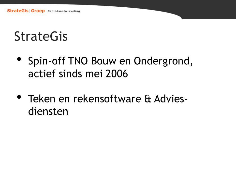 StrateGis Spin-off TNO Bouw en Ondergrond, actief sinds mei 2006