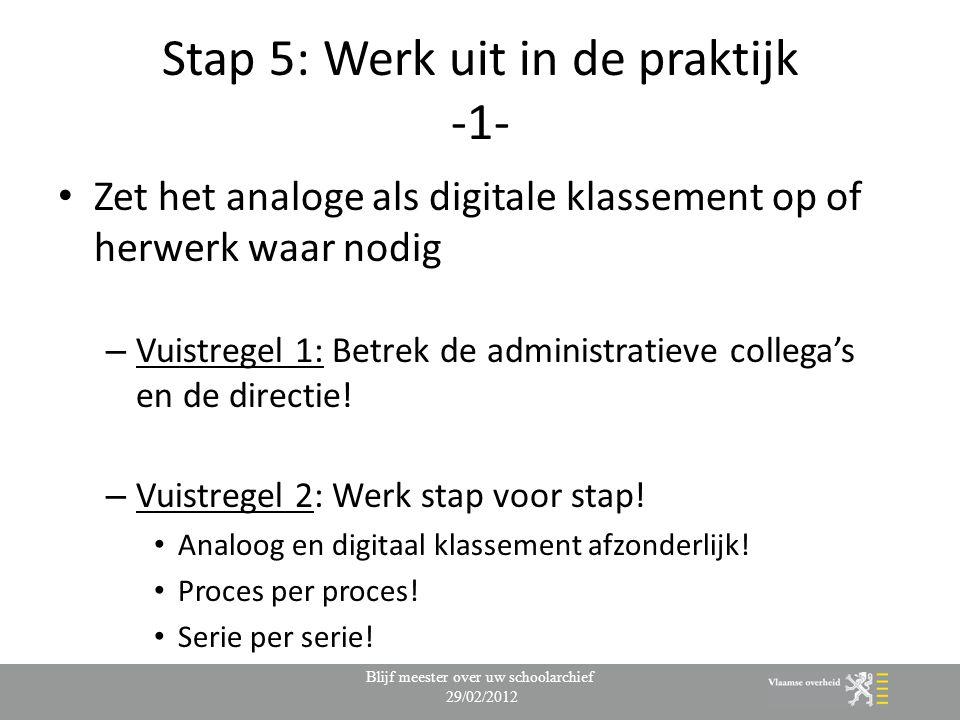 Stap 5: Werk uit in de praktijk -1-