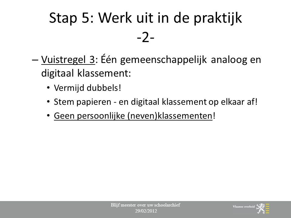 Stap 5: Werk uit in de praktijk -2-
