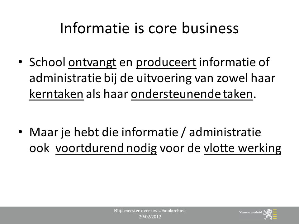 Informatie is core business