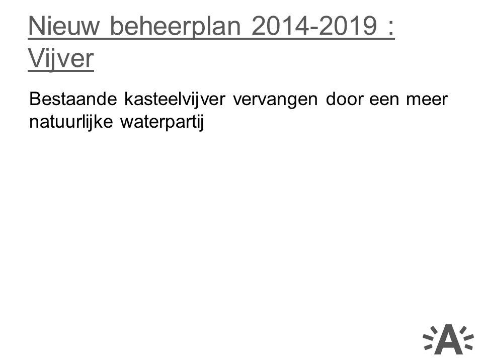 Nieuw beheerplan 2014-2019 : Vijver
